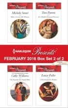Harlequin Presents February 2016 - Box Set 2 of 2 - Helios Crowns His Mistress\The Surprise De Angelis Baby\The Sheikh's Pregnant Prisoner\A Deal Sealed by Passion ebook by Michelle Smart, Cathy Williams, Tara Pammi,...