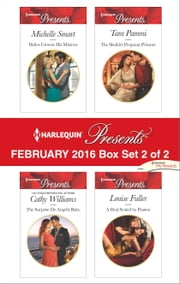 Harlequin Presents February 2016 - Box Set 2 of 2 - Helios Crowns His Mistress\The Surprise De Angelis Baby\The Sheikh's Pregnant Prisoner\A Deal Sealed by Passion ebook by Michelle Smart,Cathy Williams,Tara Pammi,Louise Fuller