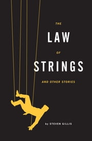 The Law of Strings: and Other Stories ebook by Steven Gillis