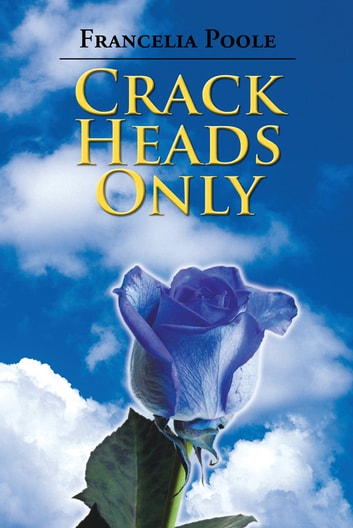 Crack Heads Only ebook by Francelia Poole