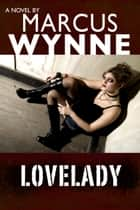 Lovelady ebook by Marcus Wynne