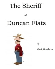 Homer Bolton: The Sheriff of Duncan Flats ebook by Mark Goodwin