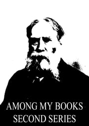 Among My Books Second Series ebook by James Russell Lowell