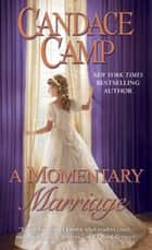 A Momentary Marriage ebook by Candace Camp