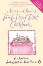 Neris and India's Idiot-Proof Diet Cookbook ebook by India Knight, Neris Thomas, Bee Rawlinson