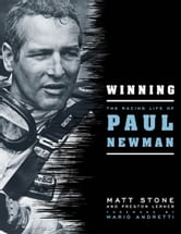Winning: The Racing Life of Paul Newman - The Racing Life of Paul Newman ebook by Matt Stone,Preston Lerner,Mario Andretti