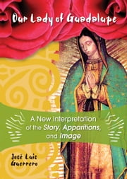 Our Lady of Guadalupe ebook by Guerrero, Jose Luis
