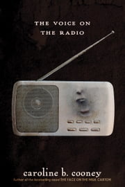 The Voice on the Radio ebook by Caroline B. Cooney