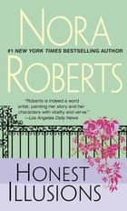 Honest Illusions ebook by Nora Roberts