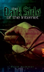 The Dark Side of the Internet ebook by Rand Hummel