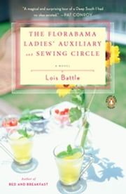The Florabama Ladies' Auxiliary and Sewing Circle ebook by Lois Battle