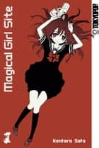 Magical Girl Site - Band 01 eBook by Kentaro Sato
