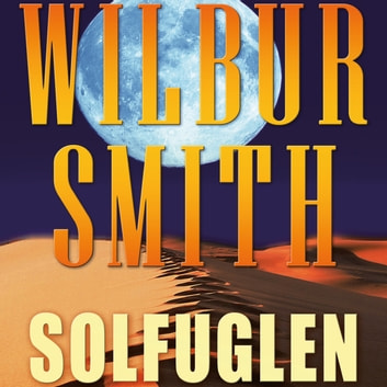 Solfuglen (uforkortet) audiobook by Wilbur Smith