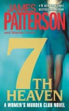 7th Heaven ebook by James Patterson, Maxine Paetro