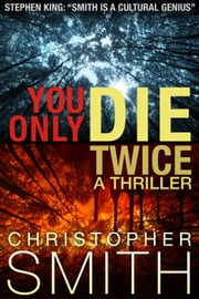 You Only Die Twice ebook by Christopher Smith