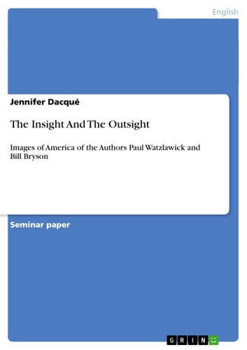 The Insight And The Outsight - Images of America of the Authors Paul Watzlawick and Bill Bryson ebook by Jennifer Dacqué