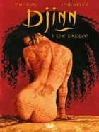 Djinn - Volume 3 - The Tattoo eBook by Jean Dufaux, Ana Miralles