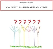 Adolescenti, gruppi ed influenza sociale ebook by Kobo.Web.Store.Products.Fields.ContributorFieldViewModel