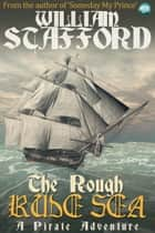 The Rough Rude Sea - A pirate adventure ebook by William Stafford