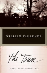 The Town - A Novel of the Snopes Family ebook by William Faulkner