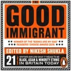 The Good Immigrant audiobook by Nikesh Shukla