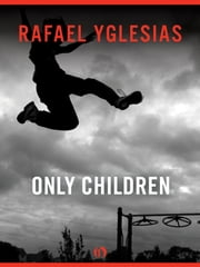 Only Children ebook by Rafael Yglesias
