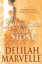 Romancing Lady Stone ebook by Delilah Marvelle