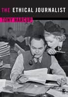 The Ethical Journalist ebook by Tony Harcup