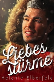 Liebesstürme - Holiday Gay Romance ebook by Melanie Elberfeld