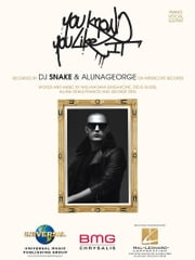 You Know You Like It Sheet Music ebook by DJ Snake