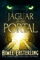 Jaguar at the Portal ebook by