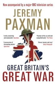 Great Britain's Great War ebook by Jeremy Paxman