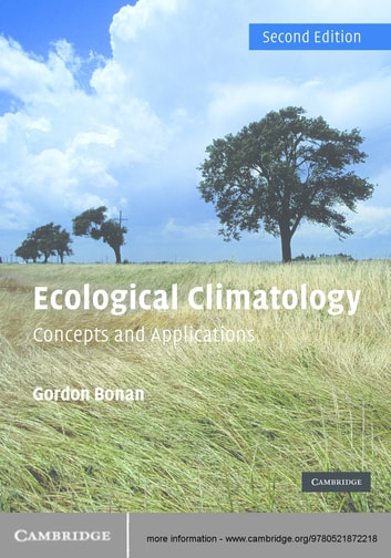 Ecological Climatology - Concepts and Applications ebook by Gordon B. Bonan