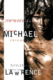 Tripping With Jim Morrison & Other Friends ebook by Michael Lawrence