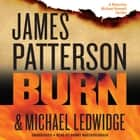 Burn audiobook by James Patterson, Michael Ledwidge