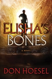 Elisha's Bones (A Jack Hawthorne Adventure Book #1) ebook by Don Hoesel