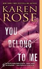 You Belong to Me ebook by Karen Rose