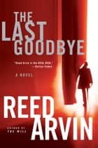 The Last Goodbye ebook by Reed Arvin