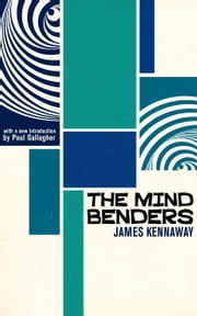 The Mind Benders ebook by James Kennaway,Paul Gallagher