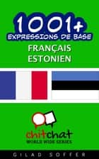 1001+ Expressions de Base Français - Estonien ebook by Gilad Soffer