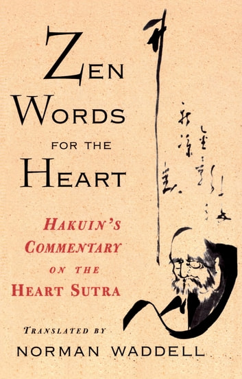 Zen Words for the Heart - Hakuin's Commentary on the Heart Sutra ebook by Hakuin