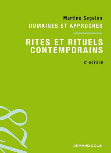 Rites et rituels contemporains - Domaines et approches ebook by Martine Segalen
