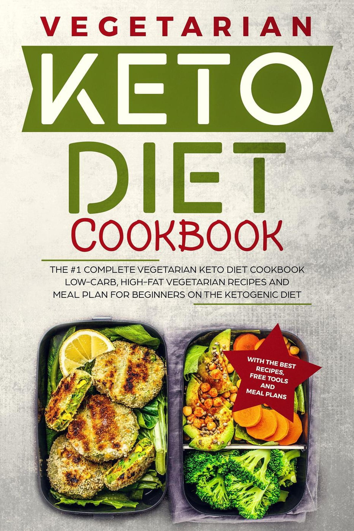 Keto Diet Cookbook The 1 Complete Vegetarian Keto Diet Cookbook Low Carb High Fat Vegetarian Recipes And Meal Plans For Beginners On The Ketogenic Diet Ketosis Diet Vegetarian Cookbook Ebook By Robert Mcgowan