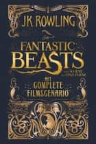 Fantastic Beasts and Where to Find Them: het complete filmscenario ebook door