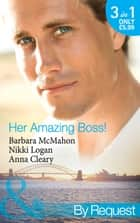 Her Amazing Boss!: The Daredevil Tycoon (9 to 5, Book 51) / Lights, Camera…Kiss the Boss (9 to 5, Book 53) / At the Boss's Beck and Call (Mills & Boon By Request) ebook by Barbara McMahon, Nikki Logan, Anna Cleary