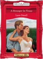 A Stranger In Texas (Mills & Boon Vintage Desire) ebook by Lass Small