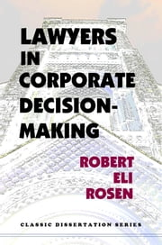 Lawyers in Corporate Decision-Making ebook by Robert Eli Rosen
