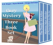 Cozy Mystery Three Book Set ebook by K.M. Morgan, Kayla Michelle, Bridget Bowman