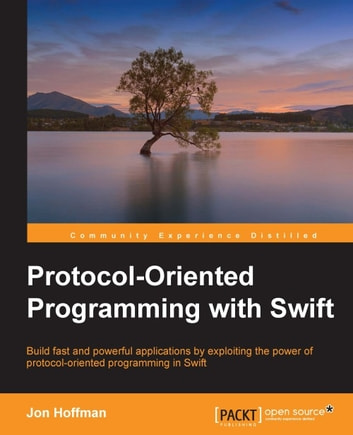 Protocol-Oriented Programming with Swift ebook by Jon Hoffman