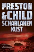 Scharlaken kust ebook by Preston & Child